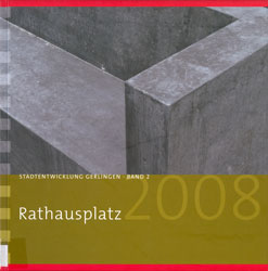 Stadtentwicklung Gerlingen, Band 2: Rathausplatz