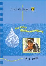 100 Jahre Wasserversorgung in Gerlingen